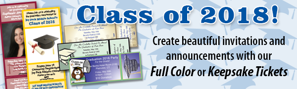 Create Graduation themed Keepsake and Full Color tickets!