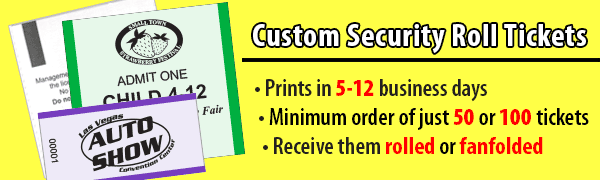 Try our Custom Security Roll Tickets!