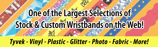 Click to view our large selection of stock and custom wristbands!